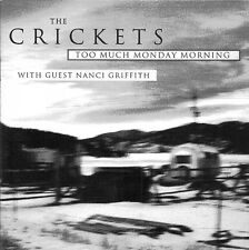 The Crickets (feat. Nanci Griffith): Too Much Monday Morning -  CD (1996)