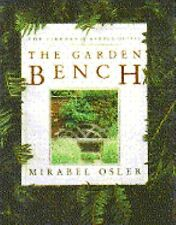 The Library of Garden Detail: The Garden Bench by Mirabel Osler -1992- Hardcover