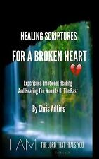 Healing Scriptures for a Broken Heart : Experience Emotional Healing and...