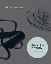Finnish Design : A Concise History by Pekka Korvenmaa (2014, Hardcover)