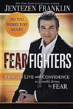 (New) Fear Fighters How to Live with Confidence in a World Driven by Fear