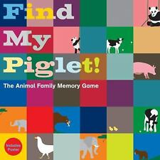 Find My Piglet! : The Animal Family Memory Game by Oscar Bolton Green (2012,...