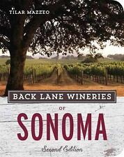 Back Lane Wineries of Sonoma, Second Edition - Mazzeo, Tilar - Paperback