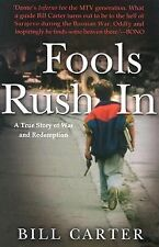 Fools Rush In : A True Story of Love, War, and Redemption by Bill Carter (2005,