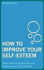 How to Improve Your Self-Esteem: Take Control of Your Life and Realise-ExLibrary