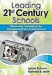Leading 21st-Century Schools: Harnessing Technology for Engagement and-ExLibrary