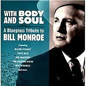 Various : With Body And Soul: A Bluegrass Tribute To Bill Monroe CD (2011)