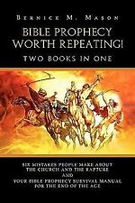 Bible Prophecy Worth Repeating! by Bernice M. Mason (2011, Paperback)