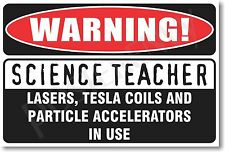 Warning Science Teacher - NEW Novelty Humor Poster (hu236)