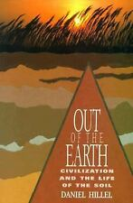 Out of the Earth: Civilization and the Life of the Soil by Hillel, Daniel