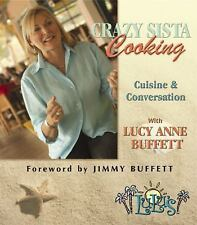 Crazy Sista Cooking: Cuisine and Conversation with Lucy Anne Buffett, Lucy Anne