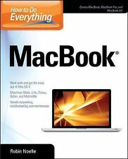 How to Do Everything Ser.: MacBook by Robin Noelle (2010, Paperback)