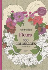 ART THERAPIE FLEURS 100 COLORIAGES ANTI-STRESS HACHETTE coloriage