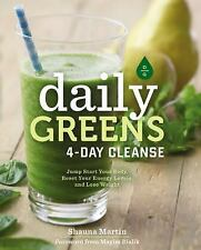 Daily Greens 4-Day Cleanse: Jump Start Your Health, Reset Your Energy, and Look