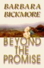Beyond The Promise, , Bickmore, Barbara, Very Good, 1997-11-01,