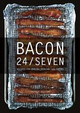 Bacon 24/7: Recipes for Curing, Smoking, and Eating Gilliam, Theresa Books-Good