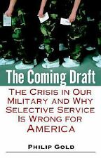 The Coming Draft: The Crisis in Our Military and Why Selective Service-ExLibrary