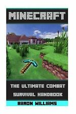 Minecraft : The Ultimate Combat Survival Handbook: an Unofficial Guide to...