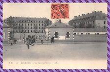 Carte postale - Le Mans - Caserne Chanzy