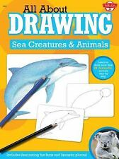 All About Drawing Sea Creatures & Animals: Learn to draw more than 40 fantastic