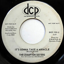 CRAMPTON SISTERS 45 It's gonna Take A Miracle VG++Northern Soul PROMO Girl e5976