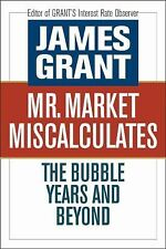 Mr. Market Miscalculates: The Bubble Years and Beyond-ExLibrary