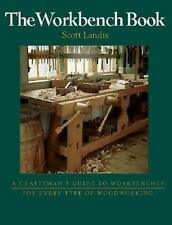 Craftsman's Guide To: The Workbench Book : A Craftsman's Guide to Workbenches...
