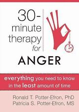 Thirty-Minute Therapy for Anger: Everything You Need To Know in the Least Amount