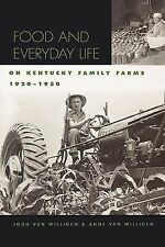 Kentucky Remembered an Oral History Ser.: Food and Everyday Life on Kentucky...
