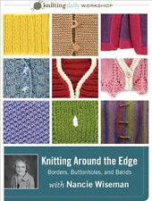 Knitting Around the Edge Bands Borders and Buttonholes with Nancie Wiseman DVD