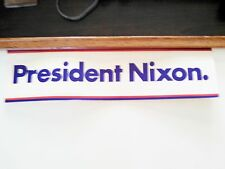 President Nixon Bumper Sticker Original Political Election Bumper Sticker 1972