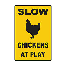 """Slow Chickens At Play - 10"""" x 15"""" Aluminum Sign - Farmer Chicken Coop Backyard"""