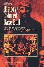 Sol White's History of Colored Baseball with Other Documents on the Early...
