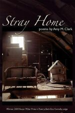 NEW - Stray Home (Vassar Miller Prize in Poetry) by Clark, Amy M.