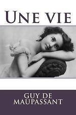 Une Vie by Guy de Maupassant (2015, Paperback)