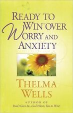 Ready to Win over Worry and Anxiety by Thelma Wells (2010, Paperback)