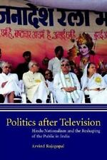 Politics after Television : Hindu Nationalism and the Reshaping of the Public in