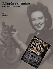 Selling Chemical Warfare : CWS Posters 1918 - 1945 by Reid Kirby (2007,...