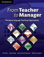 From Teacher to Manager : Managing Language Teaching Organizations by Julie...