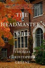 THE HEADMASTER'S WIFE (9781250038944 - THOMAS CHRISTOPHER GREENE (HARDCOVER) NEW