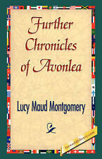 Further Chronicles of Avonlea by Montgomery, Lucy Maud