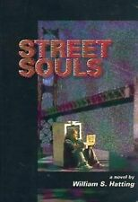 Street Souls by William S. Hatting (2010, Paperback)