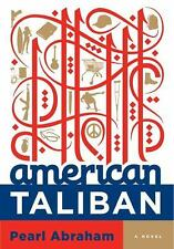American Taliban : A Novel by Pearl Abraham (2010, Hardcover) Like New Condition