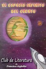 El Espacio Infinito Del Cuento by Club De Literatura (2014, Paperback)