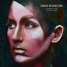 Ingrid Michaelson - It Doesn't Have to Make Sense (CD 2016) New Sealed