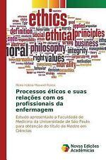 Processos Eticos e Suas Relacoes Com OS Profissionais Da Enfermagem by...