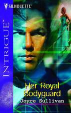 Her Royal Bodyguard by Joyce Sullivan (Paperback, 2006)