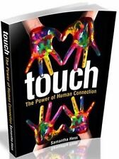 Touch : The Power of Human Connection by Samantha Hess (2014, Paperback)