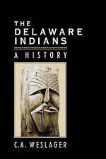 The Delaware Indians: A History, Weslager, Professor C. A., Good Book