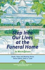 Step Into Our Lives at the Funeral Home (Death, Value and Meaning)